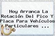 Hoy Arranca La Rotación Del <b>Pico Y Placa</b> Para Vehículos Particulares <b>...</b>