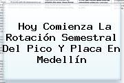 Hoy Comienza La Rotación Semestral Del <b>Pico Y Placa</b> En <b>Medellín</b>