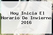 Hoy Inicia El <b>Horario De Invierno</b> 2016