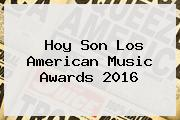 Hoy Son Los <b>American Music Awards 2016</b>