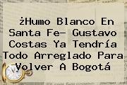 ¿Humo Blanco En Santa Fe? <b>Gustavo Costas</b> Ya Tendría Todo Arreglado Para Volver A Bogotá
