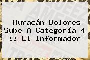 <b>Huracán Dolores</b> Sube A Categoría 4 :: El Informador