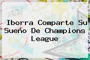 Iborra Comparte Su Sueño De <b>Champions League</b>