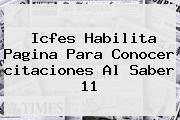 <b>Icfes</b> Habilita Pagina Para Conocer <b>citaciones</b> Al Saber 11