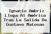 <b>Ignacio Ambriz</b> Llega Al América Tras La Salida De Gustavo Matosas