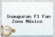Inauguran <b>F1</b> Fan Zone México