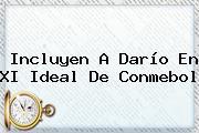 Incluyen A Darío En XI Ideal De <b>Conmebol</b>