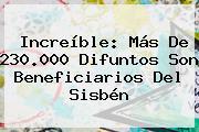 Increíble: Más De 230.000 Difuntos Son Beneficiarios Del <b>Sisbén</b>