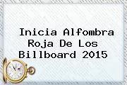Inicia Alfombra Roja De Los <b>Billboard</b> 2015