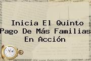 Inicia El Quinto Pago De Más <b>Familias En Acción</b>