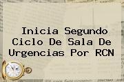 Inicia Segundo Ciclo De <b>Sala De Urgencias</b> Por RCN