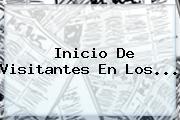 Inicio De Visitantes En Los...