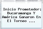 Inicio Prometedor: Bucaramanga Y América Ganaron En El <b>Torneo</b> <b>...</b>