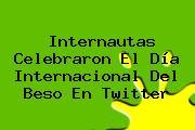 Internautas Celebraron El <b>Día Internacional Del Beso</b> En Twitter