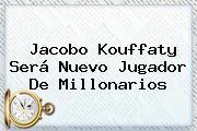 <b>Jacobo Kouffaty</b> Será Nuevo Jugador De Millonarios