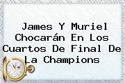 James Y Muriel Chocarán En Los Cuartos De Final De La <b>Champions</b>
