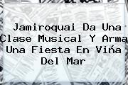 <b>Jamiroquai</b> Da Una Clase Musical Y Arma Una Fiesta En Viña Del Mar