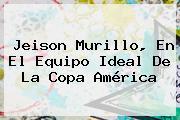 <b>Jeison Murillo</b>, En El Equipo Ideal De La Copa América