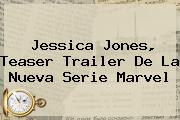 <b>Jessica Jones</b>, Teaser Trailer De La Nueva Serie Marvel