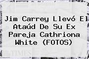 Jim Carrey Llevó El Ataúd De Su Ex Pareja <b>Cathriona White</b> (FOTOS)