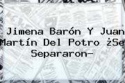 Jimena Barón Y Juan <b>Martín Del Potro</b> ¿Se Separaron?