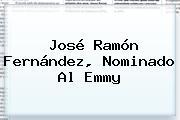 José Ramón Fernández, Nominado Al Emmy