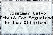 <b>Jossimar Calvo</b> Debutó Con Seguridad En Los Olímpicos