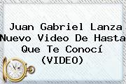 <b>Juan Gabriel</b> Lanza Nuevo Video De Hasta Que Te Conocí (VIDEO)