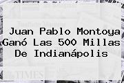 <b>Juan Pablo Montoya</b> Ganó Las 500 Millas De Indianápolis