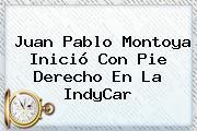 Juan Pablo Montoya Inició Con Pie Derecho En La <b>IndyCar</b>