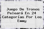 <b>Juego De Tronos</b> Peleará En 24 Categorías Por Los Emmy