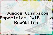 <b>Juegos Olímpicos Especiales 2015</b> - La República