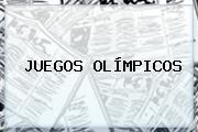 <b>JUEGOS OLÍMPICOS</b>