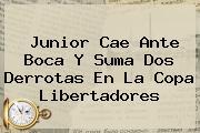 <b>Junior</b> Cae Ante <b>Boca</b> Y Suma Dos Derrotas En La Copa Libertadores