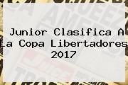 Junior Clasifica A La <b>Copa Libertadores 2017</b>