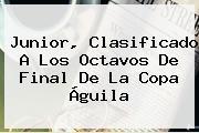 Junior, Clasificado A Los Octavos De Final De La <b>Copa Águila</b>