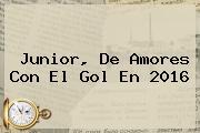 <b>Junior</b>, De Amores Con El Gol En 2016