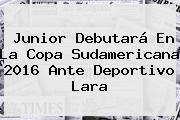 Junior Debutará En La <b>Copa Sudamericana 2016</b> Ante Deportivo Lara