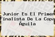 Junior Es El Primer Finalista De La <b>Copa Águila</b>