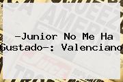 ?<b>Junior</b> No Me Ha Gustado?: Valenciano