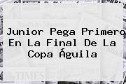 Junior Pega Primero En La Final De La <b>Copa Águila</b>