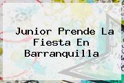 <b>Junior</b> Prende La Fiesta En <b>Barranquilla</b>