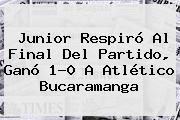 <b>Junior</b> Respiró Al Final Del Partido, Ganó 1-0 A Atlético Bucaramanga