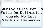 <b>Junior</b> Sufre Por La Falta De Definicion Cuando No Esta Vladimir Hernandez