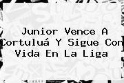 <b>Junior</b> Vence A Cortuluá Y Sigue Con Vida En La Liga