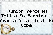 <b>Junior</b> Vence Al Tolima En Penales Y Avanza A La Final De Copa