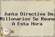 Junta Directiva De <b>Millonarios</b> Se Reune A Esta Hora
