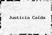 Justicia Caída