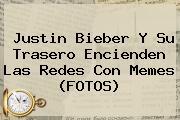<b>Justin Bieber</b> Y Su Trasero Encienden Las Redes Con Memes (FOTOS)
