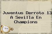 <b>Juventus</b> Derroto 13 A Sevilla En Champions